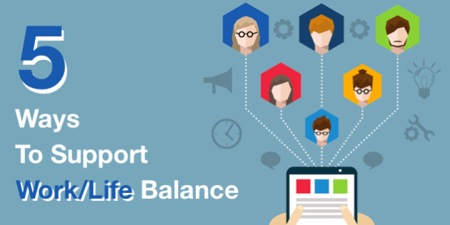 5 Ways to Support Worklife Balance